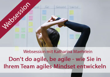 Don't do agile, be agile - wie Sie in Ihrem Team agiles Mindset entwickeln