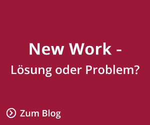 New Work - Lösung oder Problem?